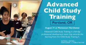 Montessori Advanced Child Study Training (Portland, OR)