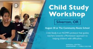Montessori Child Study Training - Silverton, OR